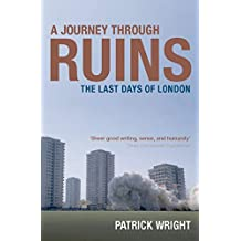 A Journey Through Ruins: The Last Days of London
