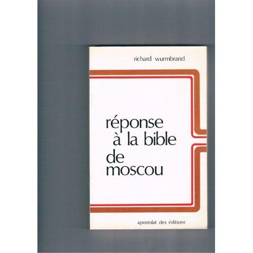 Réponse à la bible de Moscou par Richard Wurmbrand