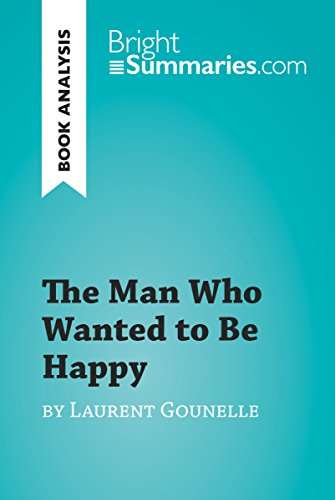 The Man Who Wanted To Be Happy By Laurent Gounelle Book