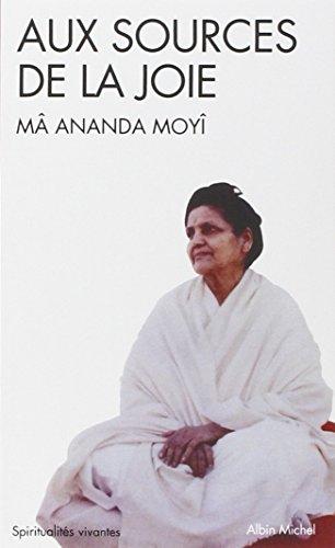 Aux sources de la joie par Anandamayi