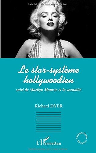 Le star-systme hollywoodien suivi de Marilyn Monroe et la sexualit