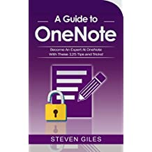 ONENOTE: A Onenote guide to Onenote 2016, Using Onenote for mac and Onenote shortcuts. See our 125 Onenote tips to becoming an Onenote expert! (Software) (English Edition)