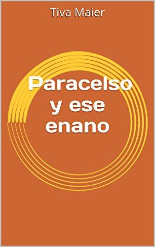 Paracelso y ese enano por Tiva Maier