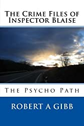 The Crime Files of Inspector Blaise: The Psycho Path: Volume 3