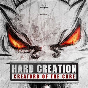 Hard Creation - Creators Of The Core - Neophyte Records - NEO031