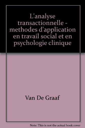 L'Analyse transactionnelle : Méthodes d'application en en travail social et en psychologie clinique