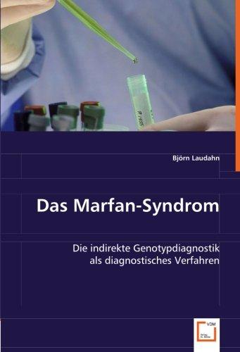 Das Marfan-Syndrom: Die indirekte Genotypdiagnostik als diagnostisches Verfahren