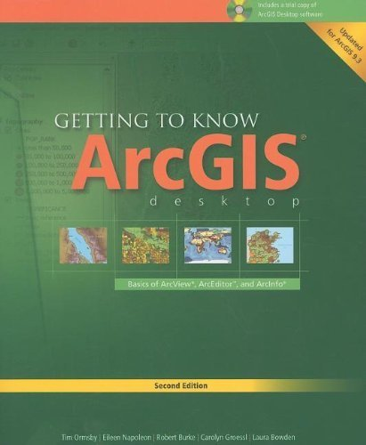 Getting to Know ArcGIS Desktop: Basics of ArcView, ArcEditor, and ArcInfo (Getting to Know (ESRI Press)) by Ormsby, Tim, Napoleon, Eileen, Burke, Robert, Groessl, Carol (2008) Paperback