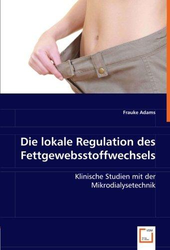die-lokale-regulation-des-fettgewebsstoffwechsels-klinische-studien-mit-der-mikrodialysetechnik-by-f