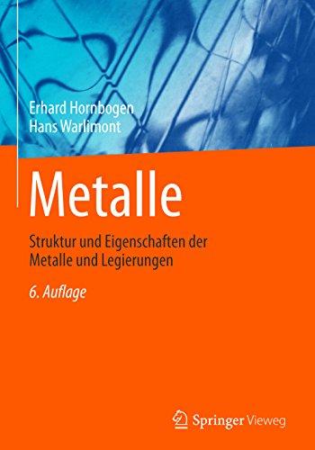 Metalle: Struktur und Eigenschaften der Metalle und Legierungen