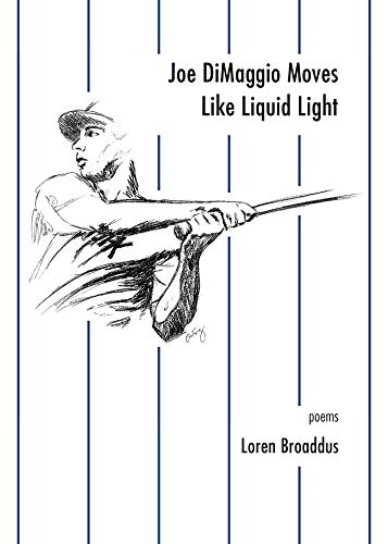 Joe Dimaggio Moves Like Liquid Light: Poems - Amerika Baseball Jersey