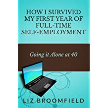 How I Survived my First Year of Full-Time Self-Employment: Going it Alone at 40