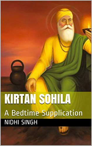 Kirtan Sohila: A Bedtime Supplication por Nidhi Singh Gratis