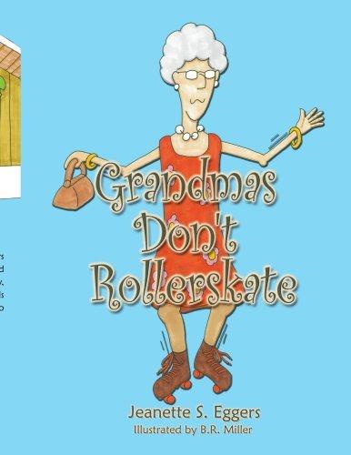 Grandmas Don't Rollerskate by Jeanette Eggers (2008-11-17) par Jeanette Eggers