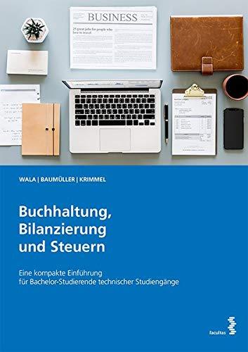 Preisvergleich Produktbild Buchhaltung,  Bilanzierung und Steuern: Eine kompakte Einführung für Bachelor-Studierende technischer Studiengänge