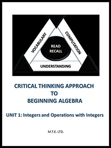 Critical Thinking Approach to Beginning Algebra: Unit 1: Integers and Operations with Integers (English Edition)