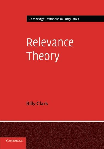 Relevance Theory Paperback (Cambridge Textbooks in Linguistics)