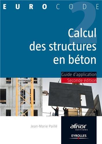 Calcul des structures en béton : Guide d'application par Jean-Marie Paillé