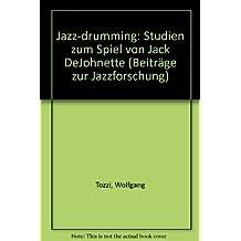 Jazz Drumming: Studien zum Spiel von Jack DeJohnette (Beiträge zur Jazzforschung /Studies in Jazz-Research)