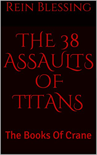 THE 38 ASSAULTS OF TITANS: The Books Of Crane (Terrarium Book 1) (English Edition)