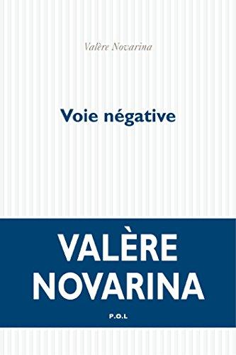 Valère Novarina - Voie négative