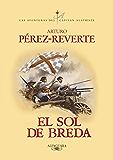 El sol de Breda (Las aventuras del capitán Alatriste 3) (Spanish Edition)