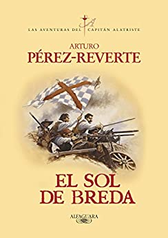 El sol de Breda (Las aventuras del capitán Alatriste 3) par [Pérez-Reverte, Arturo]