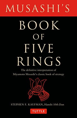 Musashi's Book of Five Rings: The Definitive Interpretation of Miyamoto Musashi's Classic Book of Strategy por Stephen F. Kaufman