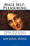 Male Self-Pleasuring: From Diogenes to Fleshlights
