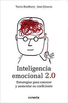 Inteligencia emocional 2.0: Estrategias para conocer y aumentar su coeficiente de [Bradberry, Travis]