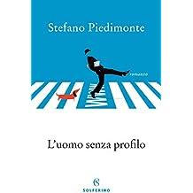 L'uomo senza profilo (Italian Edition)