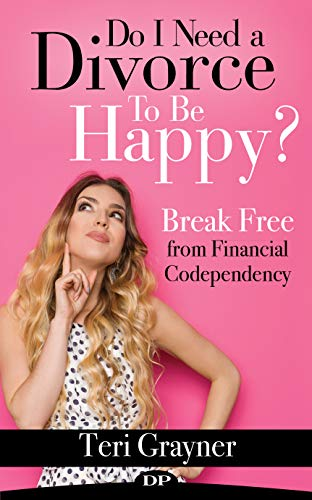 Do I Need a Divorce to be Happy?: Break Free from Financial Codependency (English Edition)