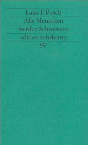 Alle Menschen werden Schwestern: Feministische Sprachkritik (edition suhrkamp)