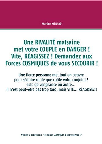 Une  RIVALITÉ malsaine met votre COUPLE en DANGER ! Vite, RÉAGISSEZ ! Demandez aux Forces COSMIQUES de vous SECOURIR !: Une tierce personne met tout en ... ! (