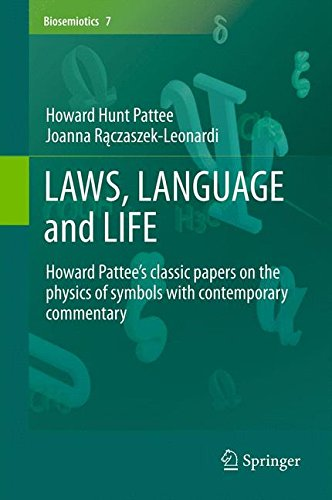 Hunt Howard (LAWS, LANGUAGE and LIFE: Howard Pattee's classic papers on the physics of symbols with contemporary commentary (Biosemiotics, Band 7))