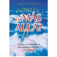 ?C?mo es el m?s all? : todas las preguntas que quer?as hacerle a tu m?dium (Paperback)(Spanish) - Common