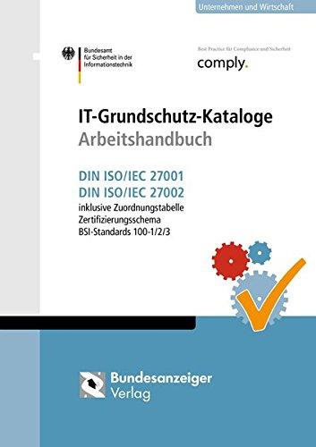 IT-Grundschutz-Kataloge-Arbeitshandbuch-DIN-ISOIEC-27001-und-DIN-ISOIEC-27002-inkl-Zuordnungstabelle-Zertifizierungsschema-BSI-Standards-100-123