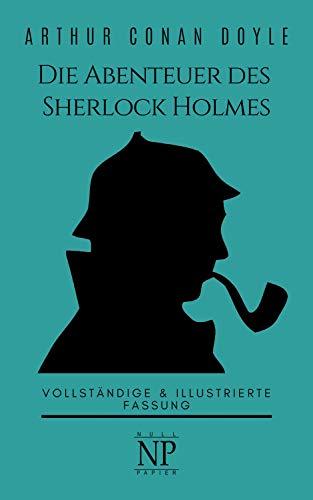 Die Abenteuer des Sherlock Holmes:: -Illustrierte Fassung - (Sherlock Holmes bei Null Papier 1) (Papier Kostenlose)