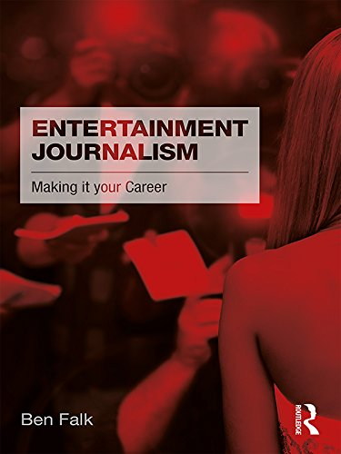 Entertainment Journalism: Making it your Career (English Edition)