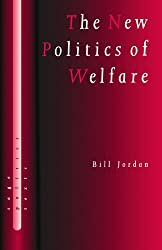 The New Politics of Welfare: Social Justice in a Global Context (SAGE Politics Texts series)