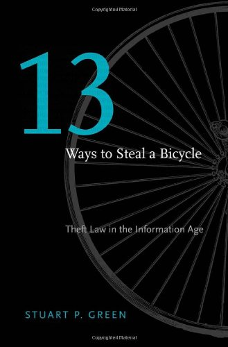 Thirteen Ways to Steal a Bicycle - Theft Law in the Information Age