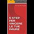 5 STEP PER VINCERE LE TUE PAURE (Collana: La ricerca della felicità Vol. 3)