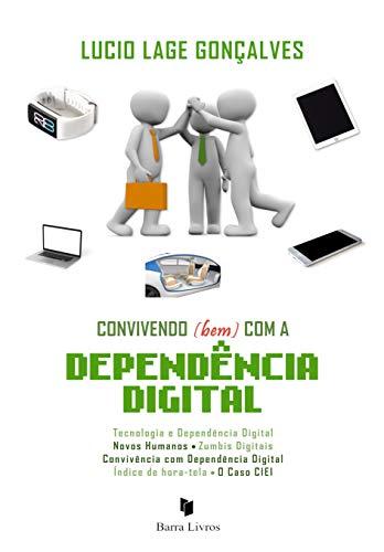 Convivendo (bem) com a dependência digital (Portuguese Edition)