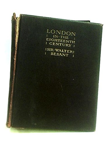 London in the eighteenth century 1902 [Hardcover]