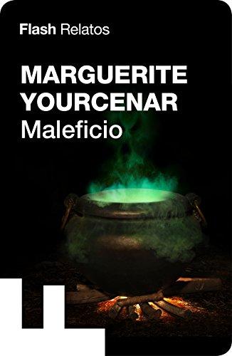Maleficio (Flash Relatos) por Marguerite Yourcenar