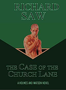 The Case of the Church Lane (Holmes & Watson Book 5) by [Saw, Richard]
