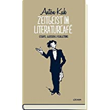 Zeitgeist im Literaturcafè: Essays, Glossen & Feuilletons