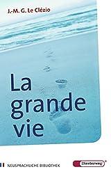 La grande vie: Nouvelle (Diesterwegs Neusprachliche Bibliothek - Französische Abteilung, Band 4)