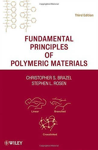 Fundamental Principles of Polymeric Materials 3rd edition by Brazel, Christopher S., Rosen, Stephen L. (2012) Hardcover