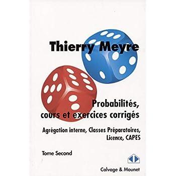 Probabilités, cours et exercices corrigés - Tome second: Agrégation interne, classe préparatoires, Licence, CAPES